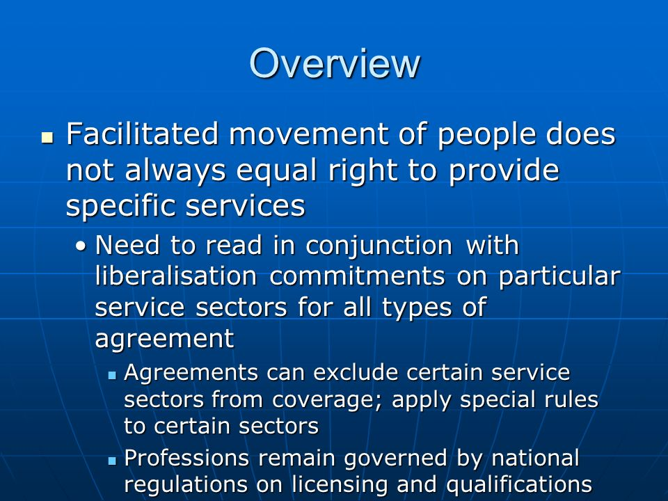 Overview Facilitated movement of people does not always equal right to provide specific services.