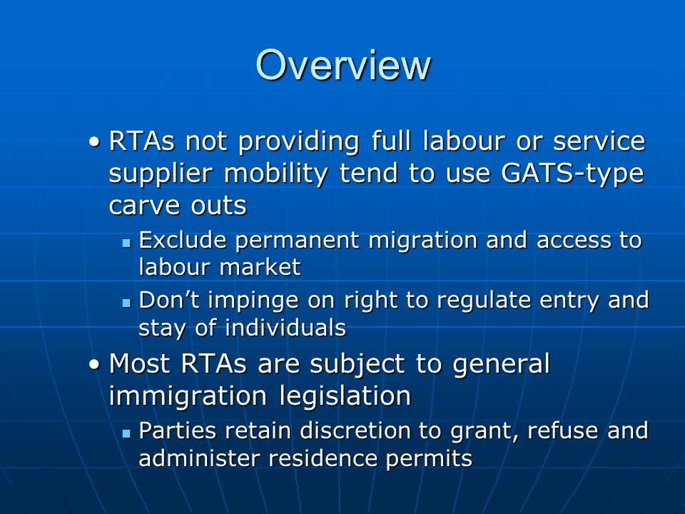 Overview RTAs not providing full labour or service supplier mobility tend to use GATS-type carve outs.