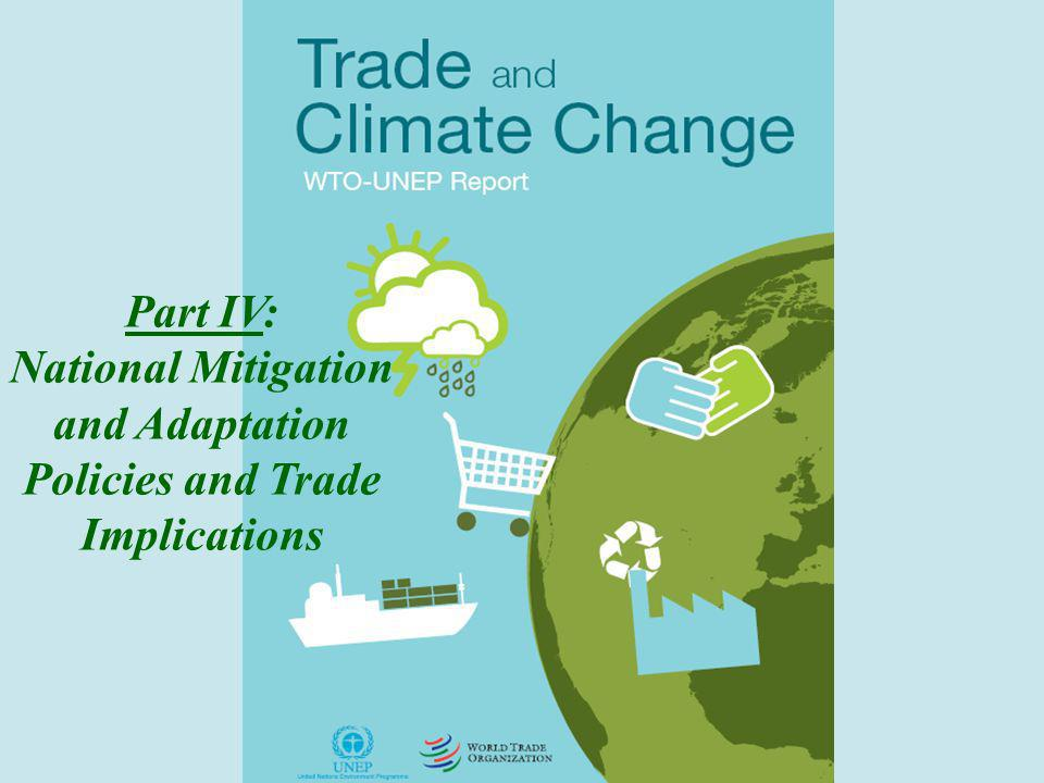 Part IV: National Mitigation and Adaptation Policies and Trade Implications