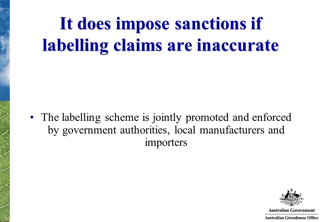 It does impose sanctions if labelling claims are inaccurate