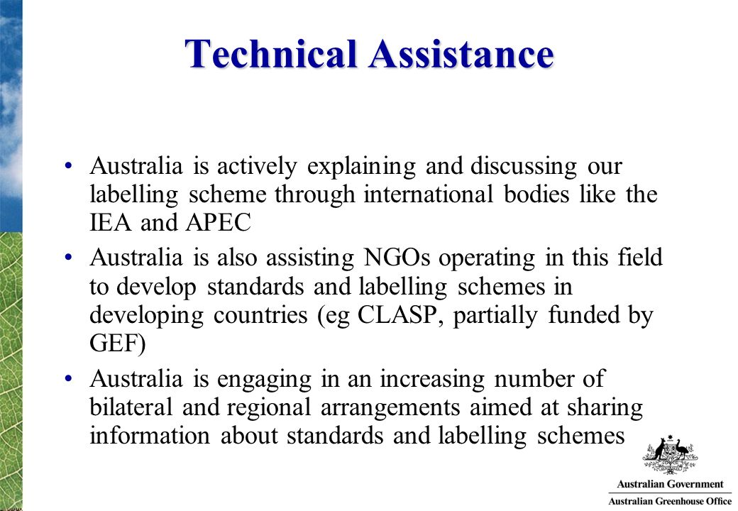 Technical Assistance Australia is actively explaining and discussing our labelling scheme through international bodies like the IEA and APEC.