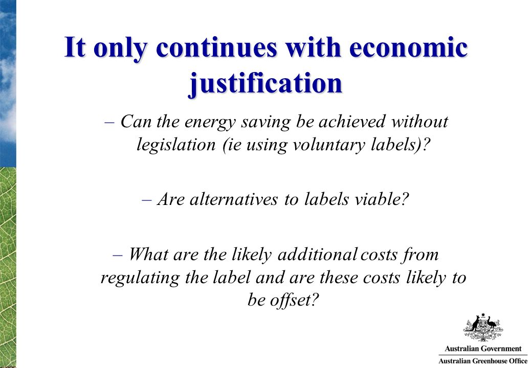 It only continues with economic justification