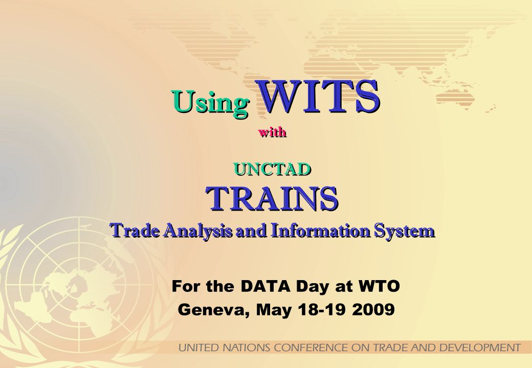 Using WITS with UNCTAD TRAINS Trade Analysis and Information System