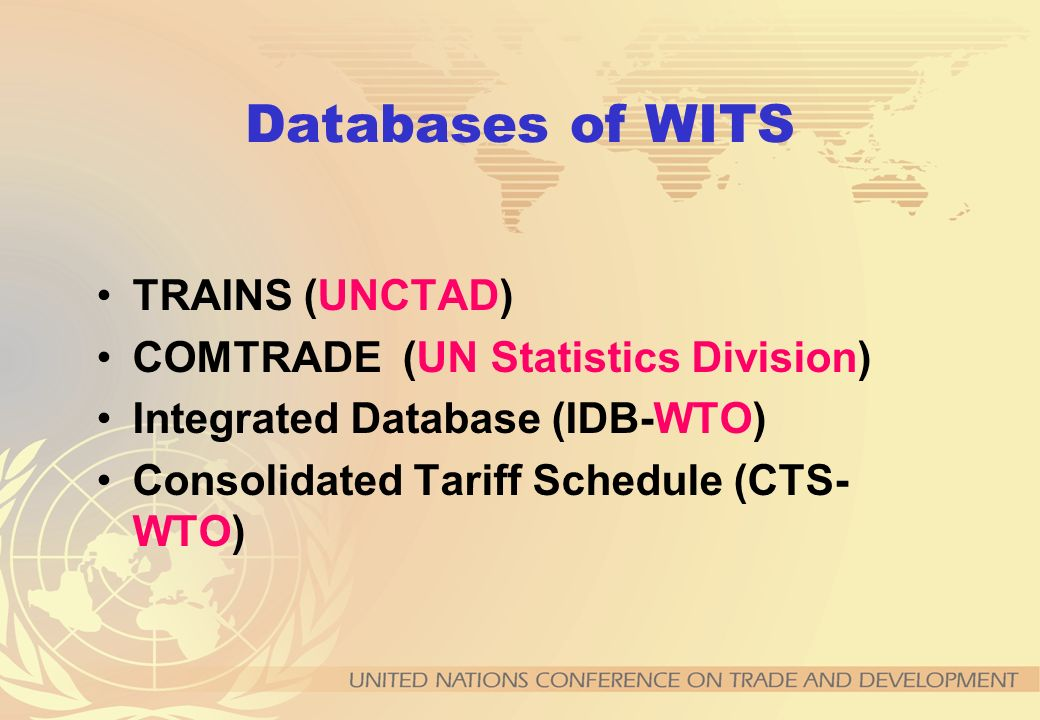 Databases of WITS TRAINS (UNCTAD) COMTRADE (UN Statistics Division)