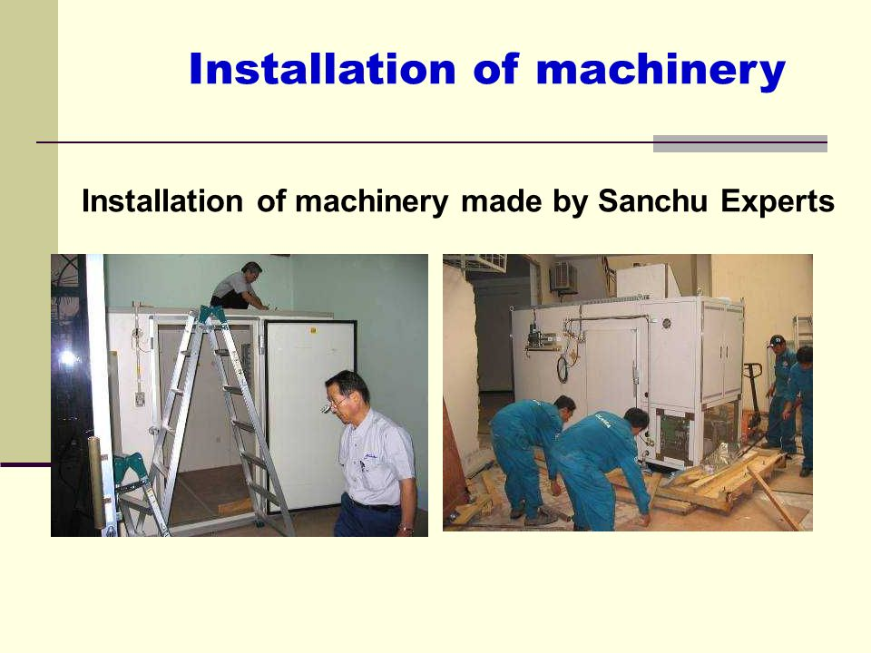 Installation of machinery made by Sanchu Experts