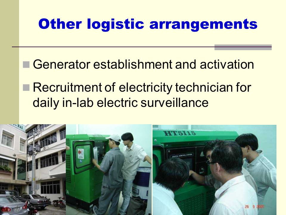 Other logistic arrangements