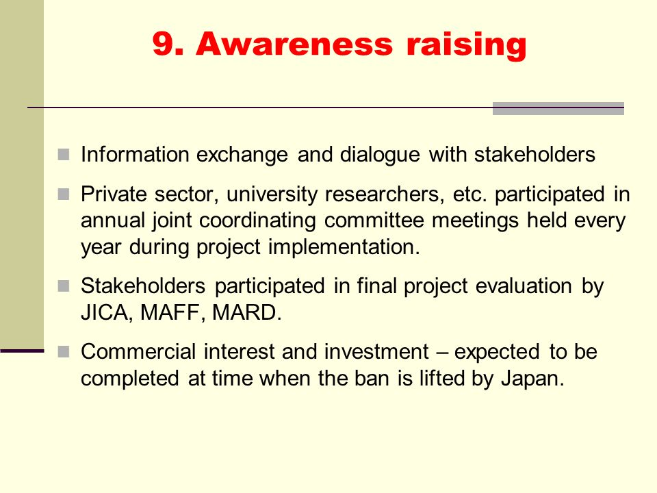 9. Awareness raising Information exchange and dialogue with stakeholders.