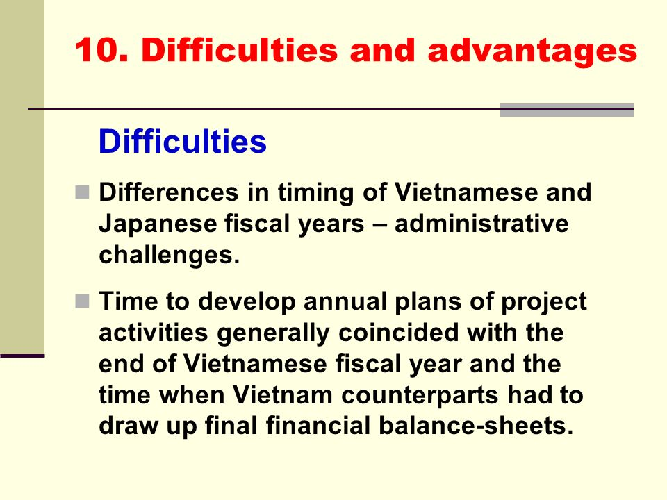10. Difficulties and advantages