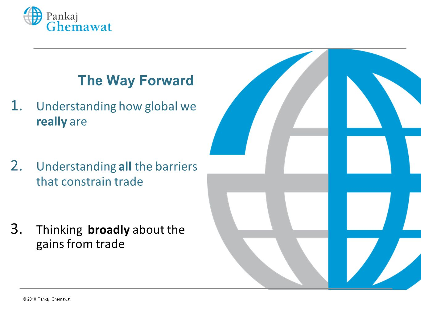 The Way Forward Understanding how global we really are