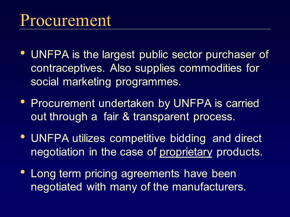Procurement UNFPA is the largest public sector purchaser of contraceptives. Also supplies commodities for social marketing programmes.