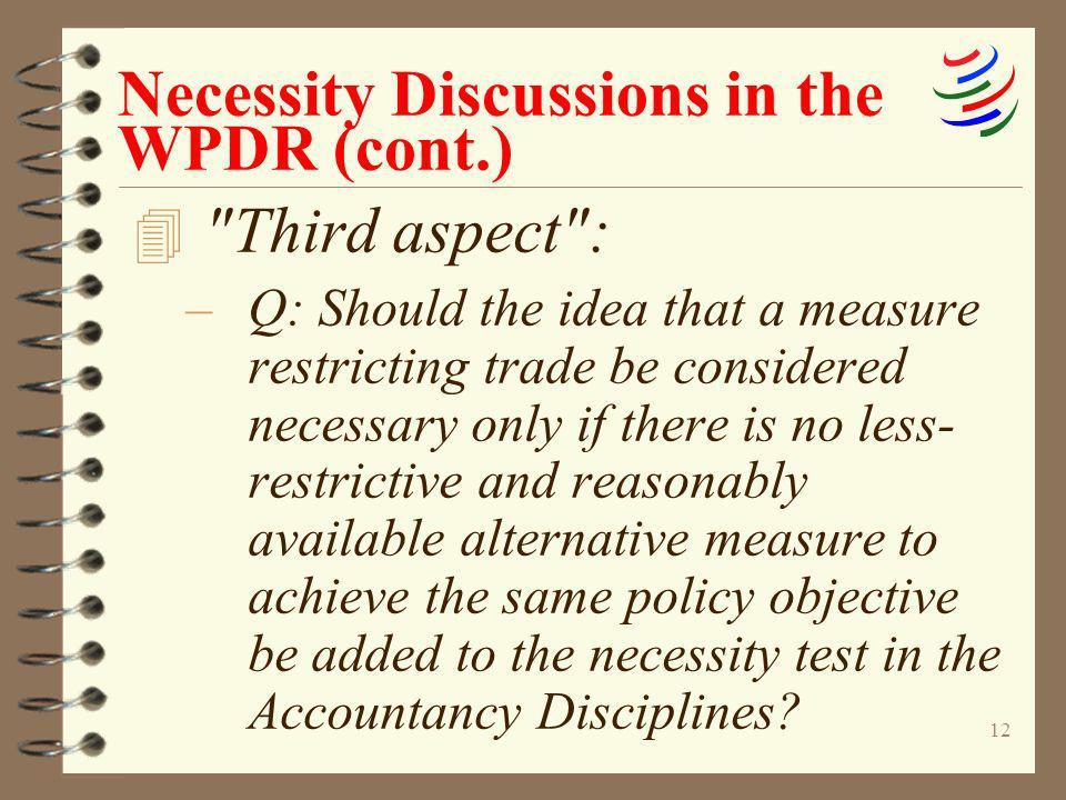 Necessity Discussions in the WPDR (cont.)