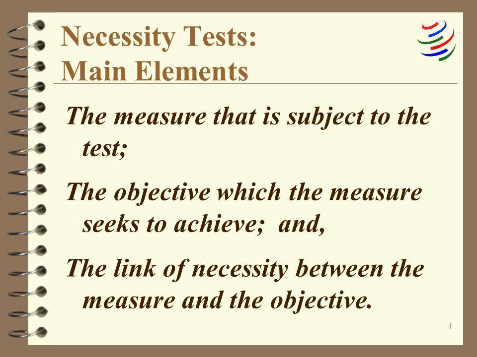 Necessity Tests: Main Elements