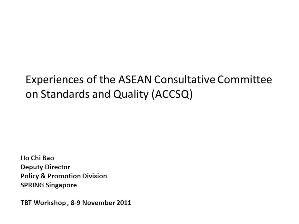 Experiences of the ASEAN Consultative Committee on Standards and Quality (ACCSQ)