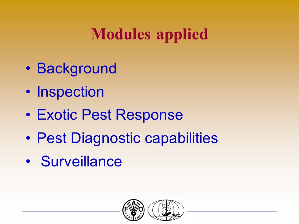 Modules applied Background Inspection Exotic Pest Response