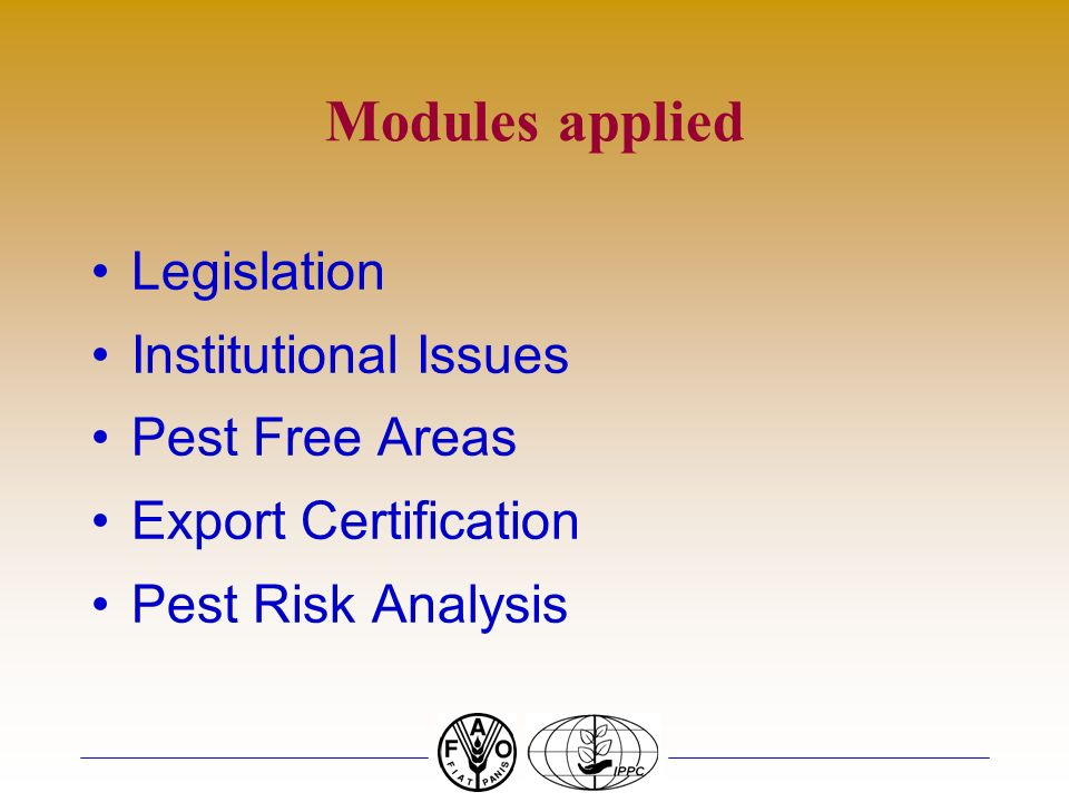 Modules applied Legislation Institutional Issues Pest Free Areas