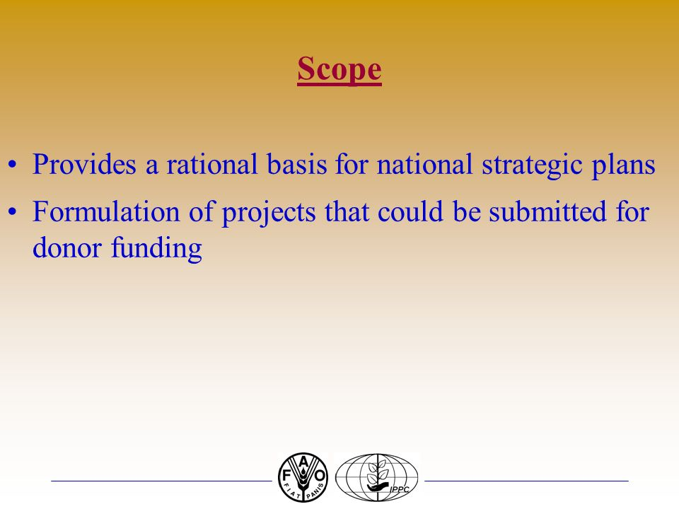 Scope Provides a rational basis for national strategic plans