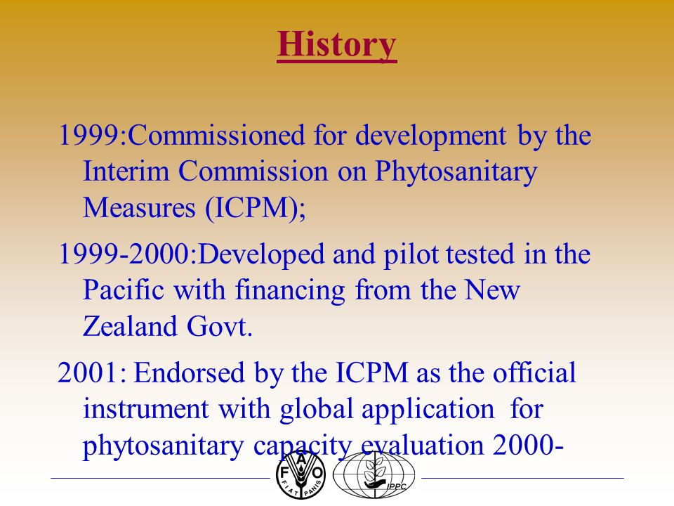 History 1999:Commissioned for development by the Interim Commission on Phytosanitary Measures (ICPM);