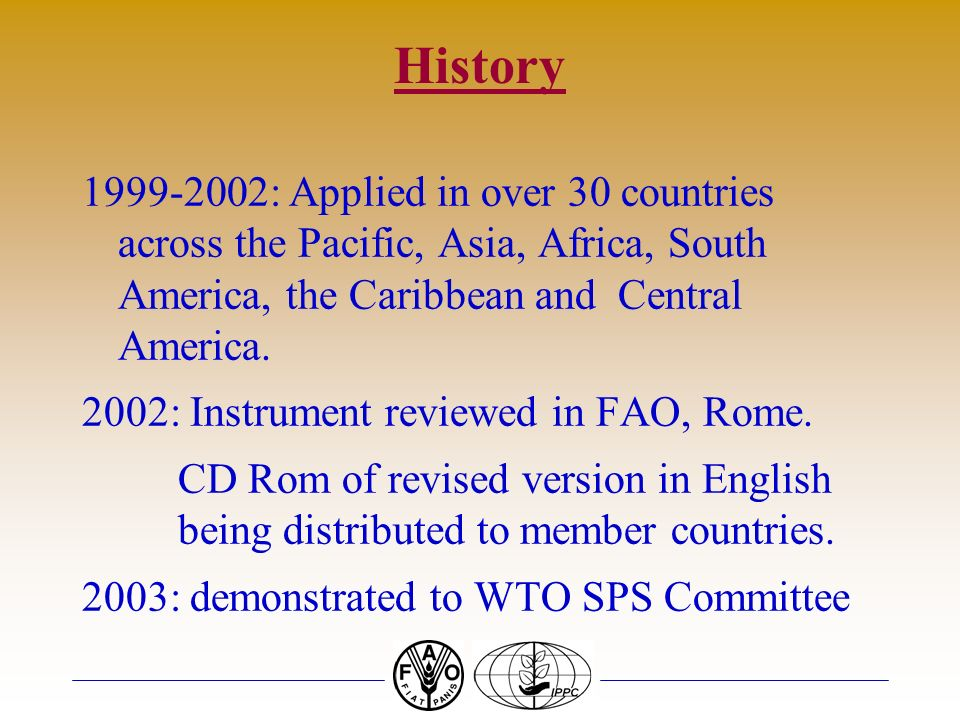 History 1999-2002: Applied in over 30 countries across the Pacific, Asia, Africa, South America, the Caribbean and Central America.