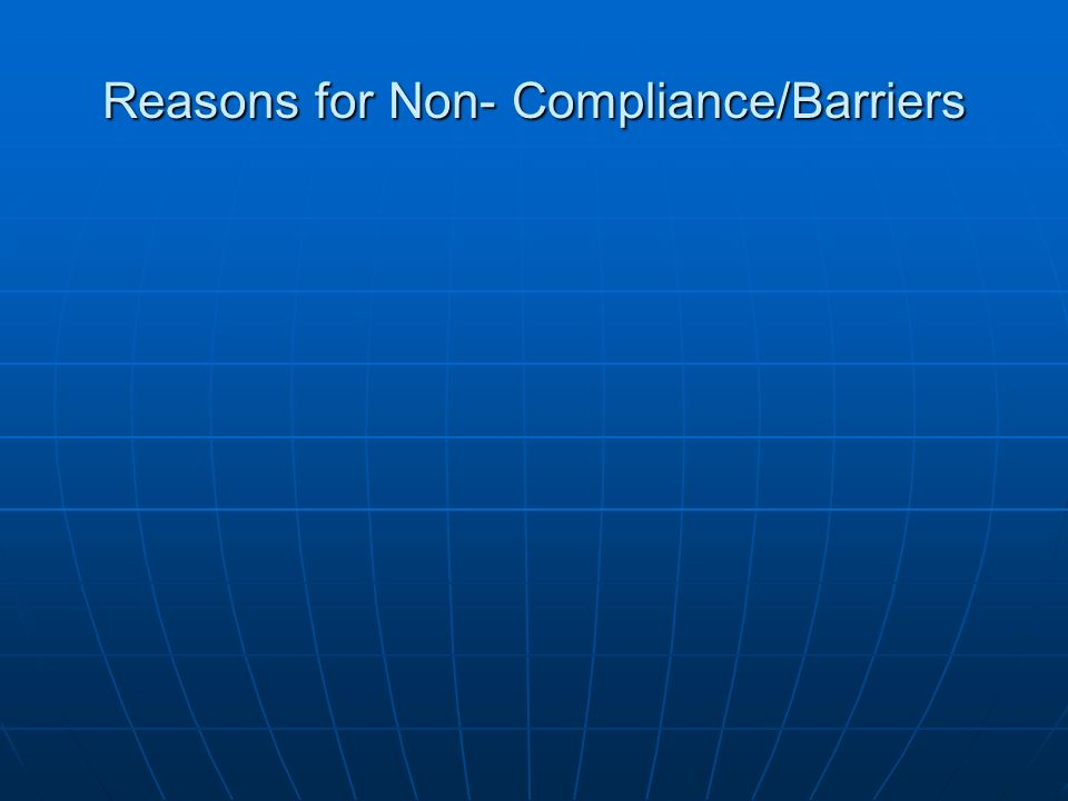 Reasons for Non- Compliance/Barriers