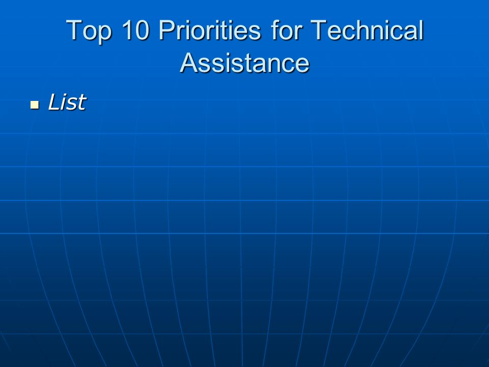 Top 10 Priorities for Technical Assistance