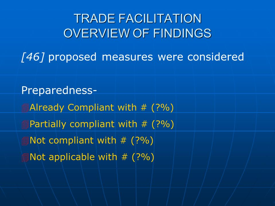 TRADE FACILITATION OVERVIEW OF FINDINGS