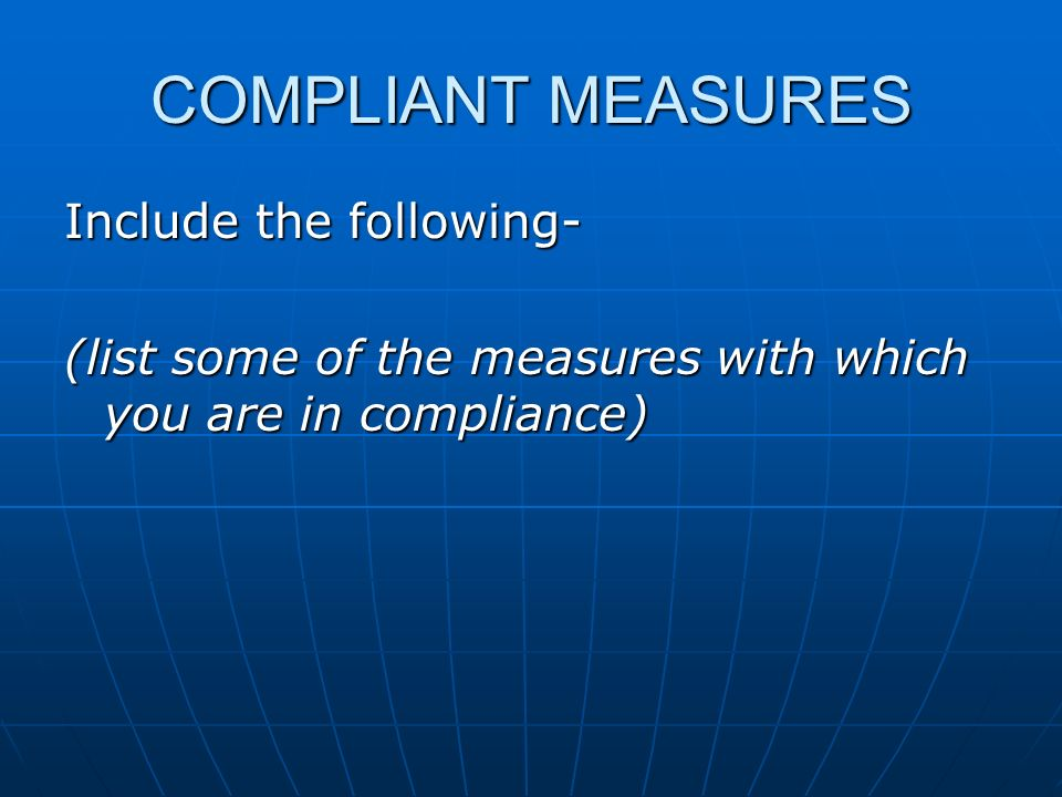 COMPLIANT MEASURES Include the following-