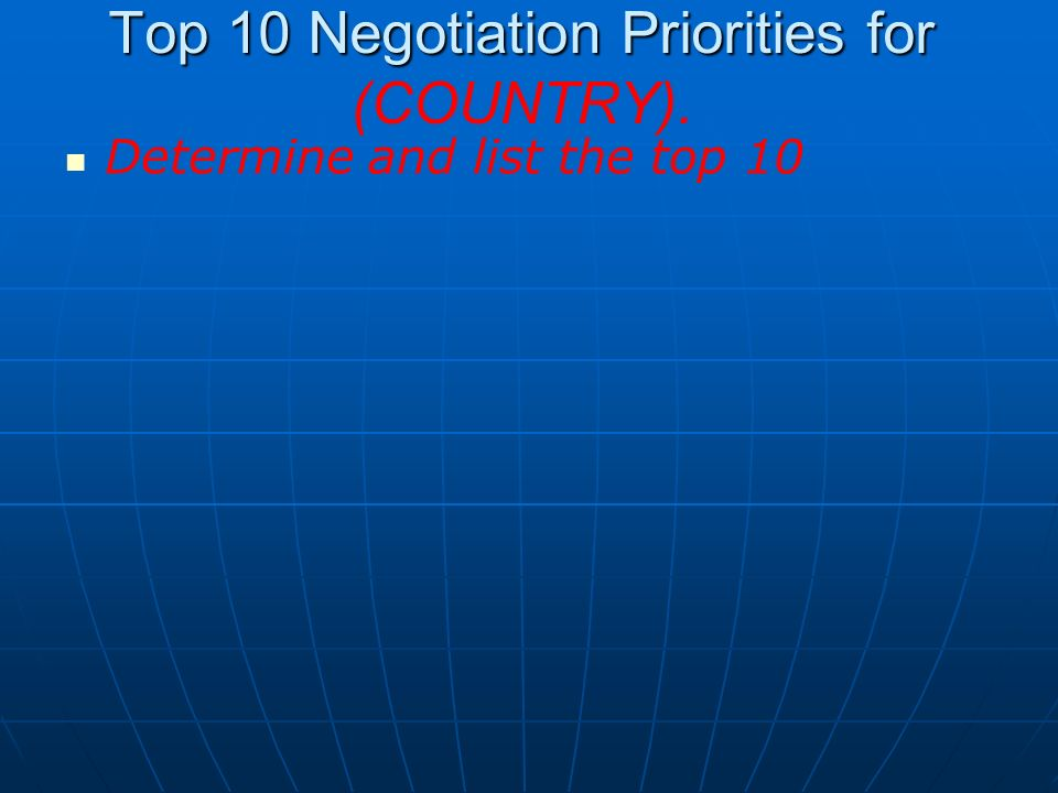 Top 10 Negotiation Priorities for (COUNTRY).