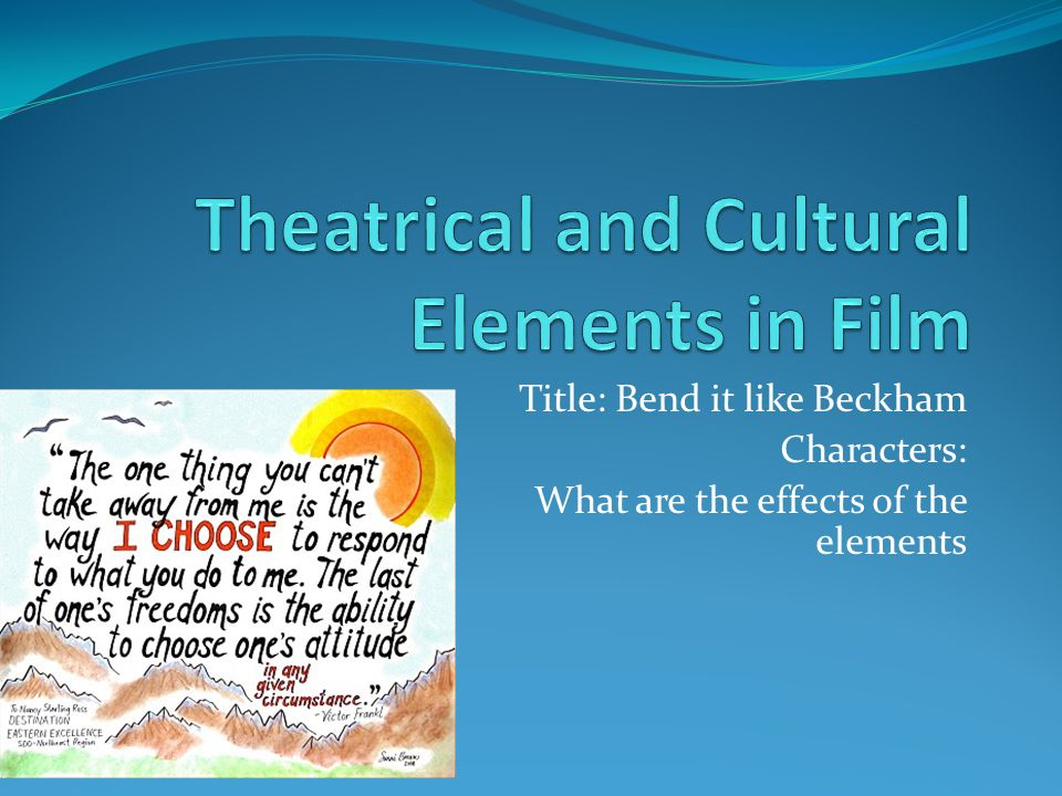 """bend it like beckham essay culture Analytical essay """" jess faces several obstacles and challenges in bend it like beckham how does the director use imagery to convey this aspect of the story."""