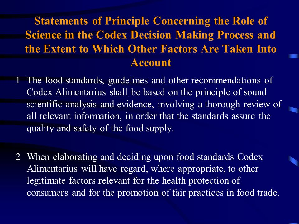 Statements of Principle Concerning the Role of Science in the Codex Decision Making Process and the Extent to Which Other Factors Are Taken Into Account