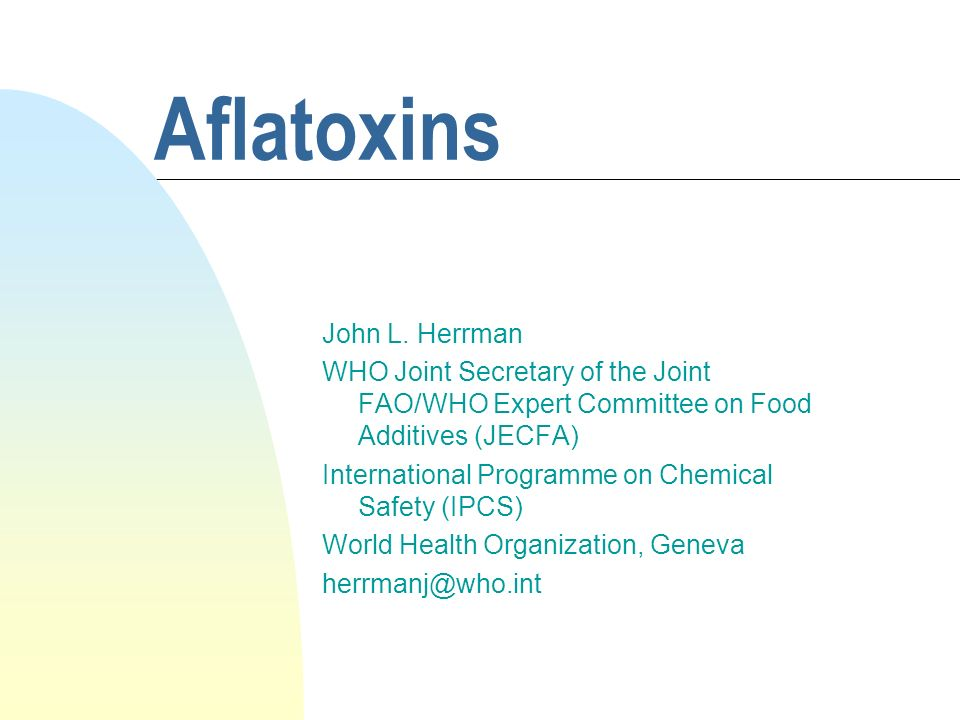 Aflatoxins John L. Herrman