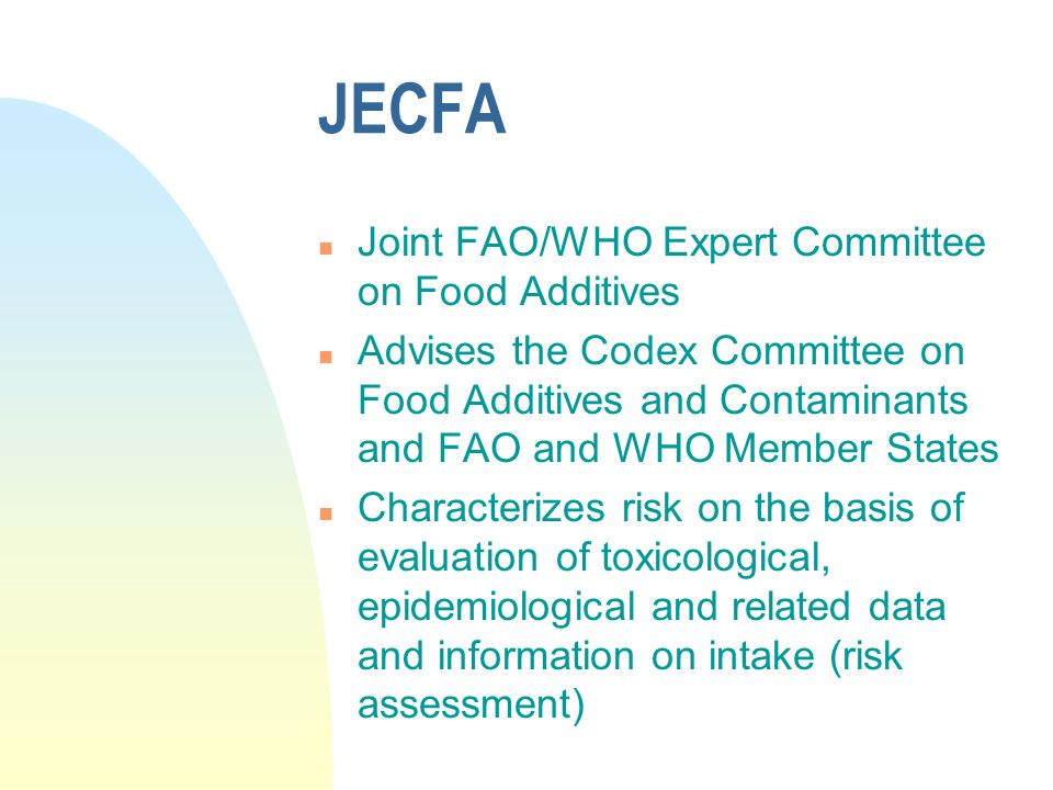 JECFA Joint FAO/WHO Expert Committee on Food Additives