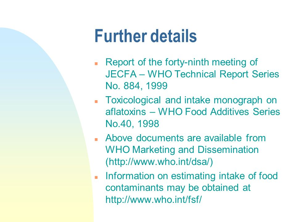 Further details Report of the forty-ninth meeting of JECFA – WHO Technical Report Series No. 884, 1999.