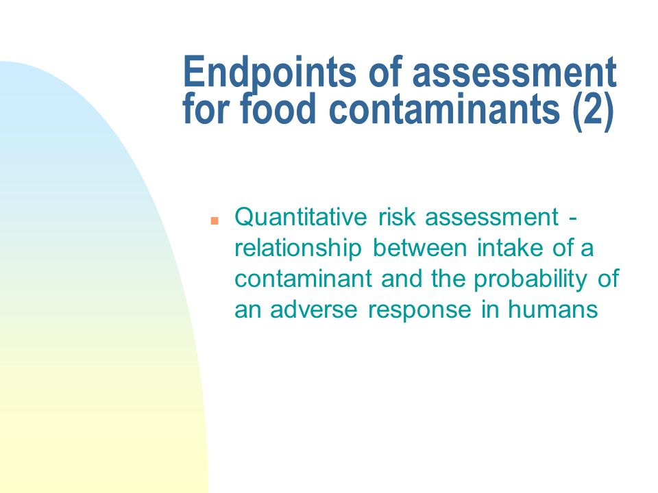 Endpoints of assessment for food contaminants (2)