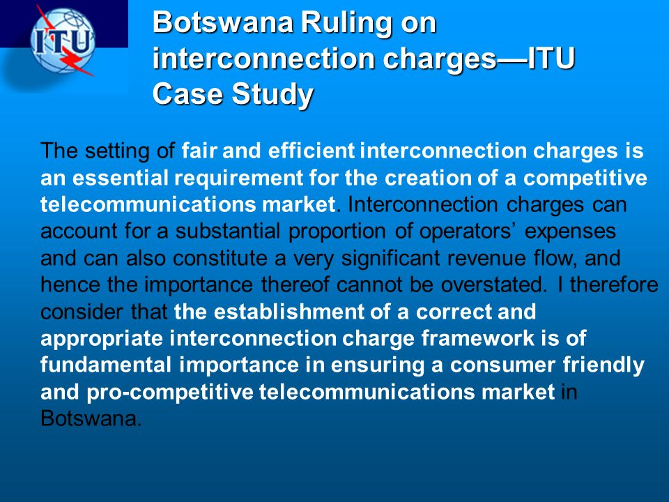 Botswana Ruling on interconnection charges—ITU Case Study