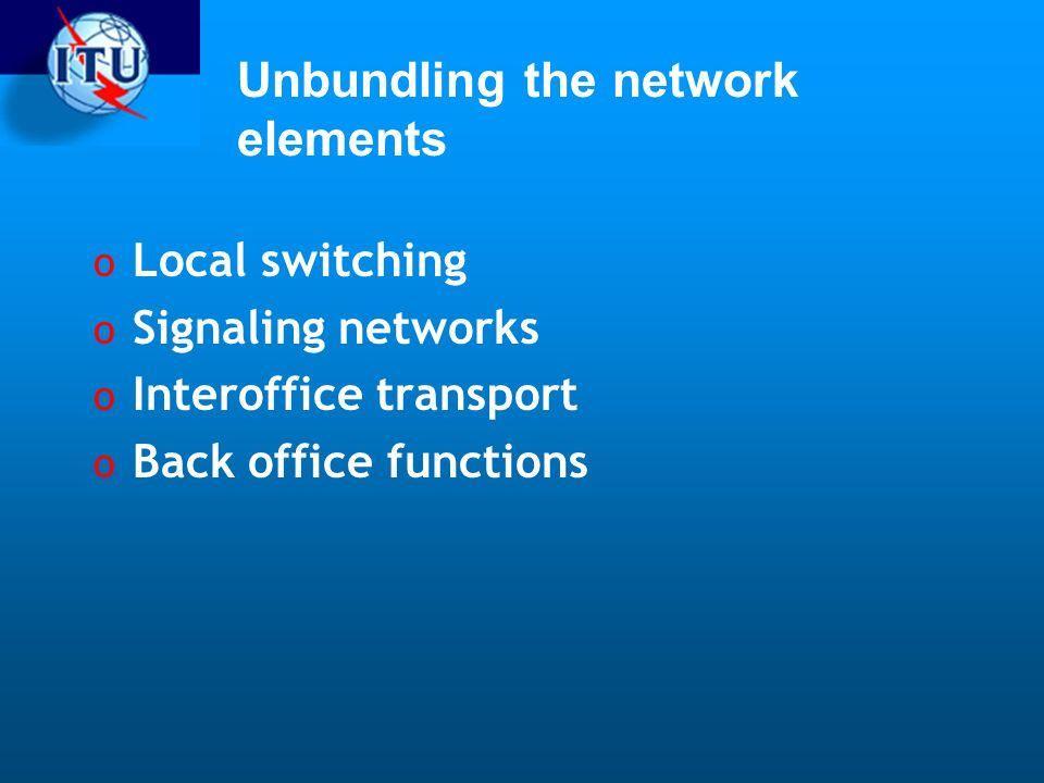 Unbundling the network elements