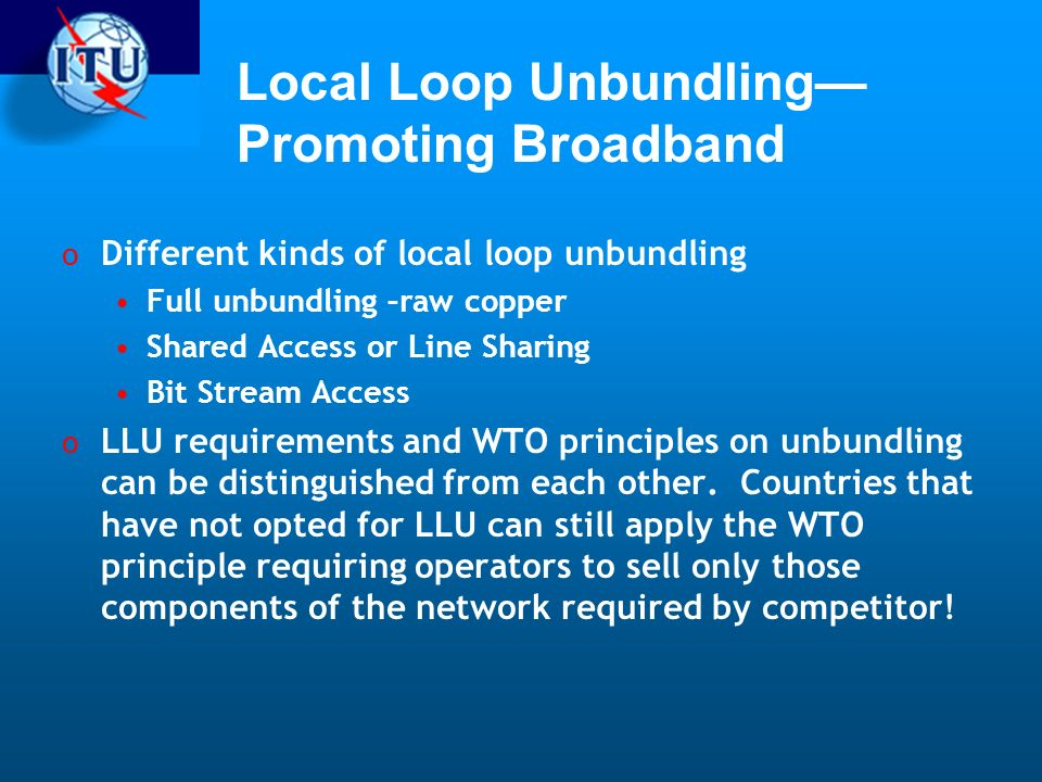 Local Loop Unbundling—Promoting Broadband