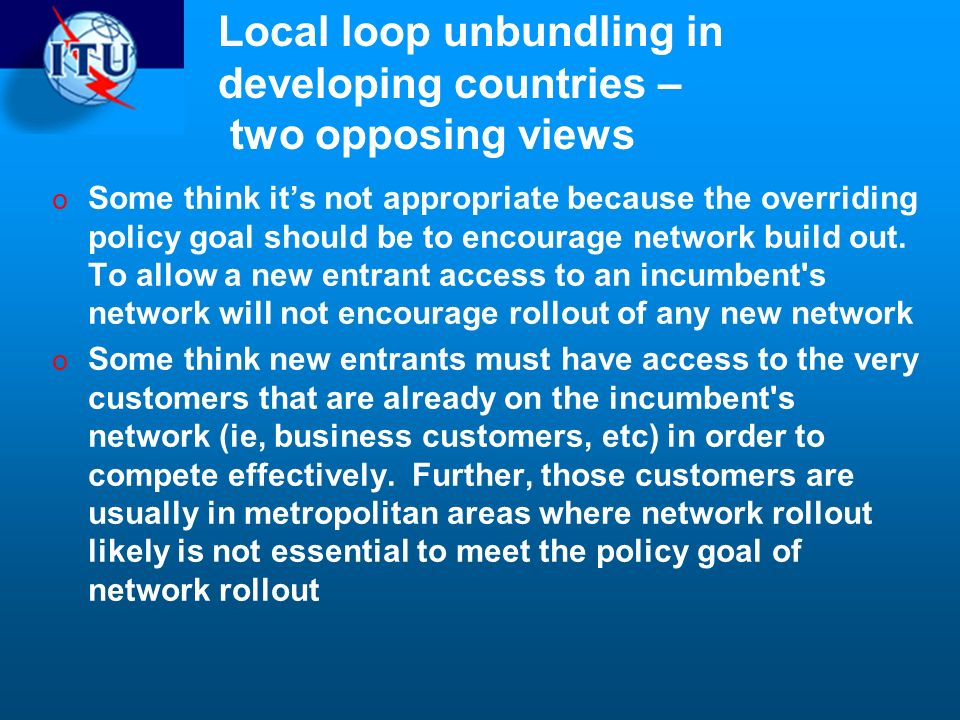 Local loop unbundling in developing countries – two opposing views
