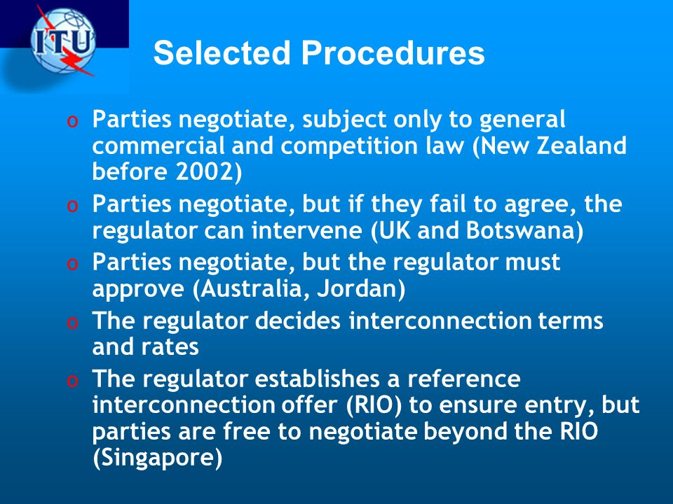 Selected Procedures Parties negotiate, subject only to general commercial and competition law (New Zealand before 2002)