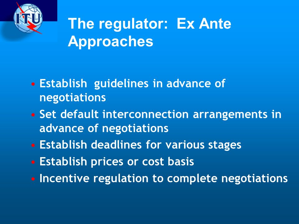 The regulator: Ex Ante Approaches