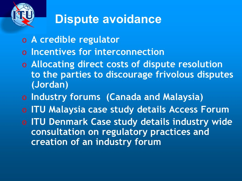 Dispute avoidance A credible regulator Incentives for interconnection