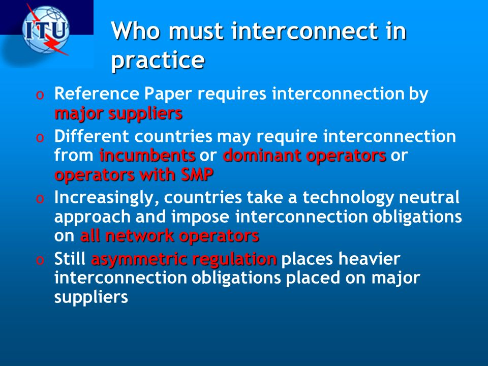 Who must interconnect in practice
