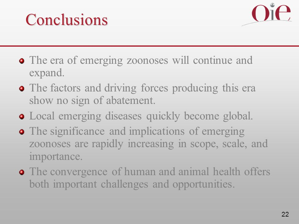 Conclusions The era of emerging zoonoses will continue and expand.