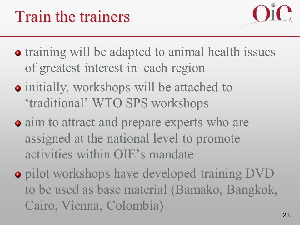 Train the trainers training will be adapted to animal health issues of greatest interest in each region.