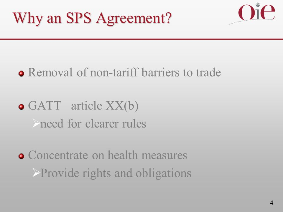 Why an SPS Agreement Removal of non-tariff barriers to trade