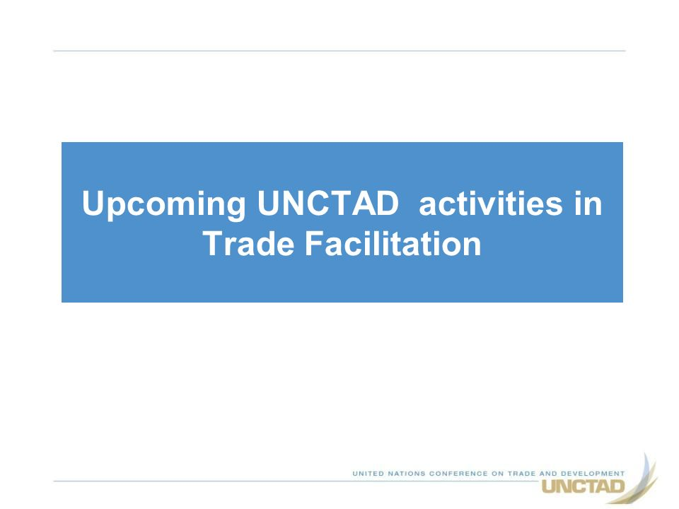 Upcoming UNCTAD activities in Trade Facilitation