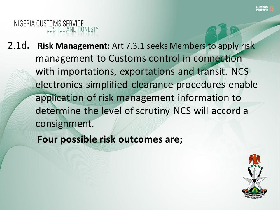 2. 1d. Risk Management: Art 7. 3. 1 seeks Members to apply risk