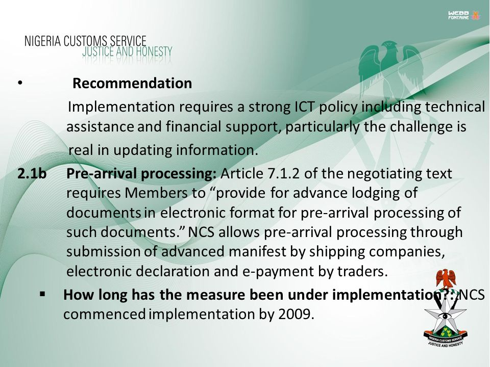 Recommendation Implementation requires a strong ICT policy including technical assistance and financial support, particularly the challenge is.