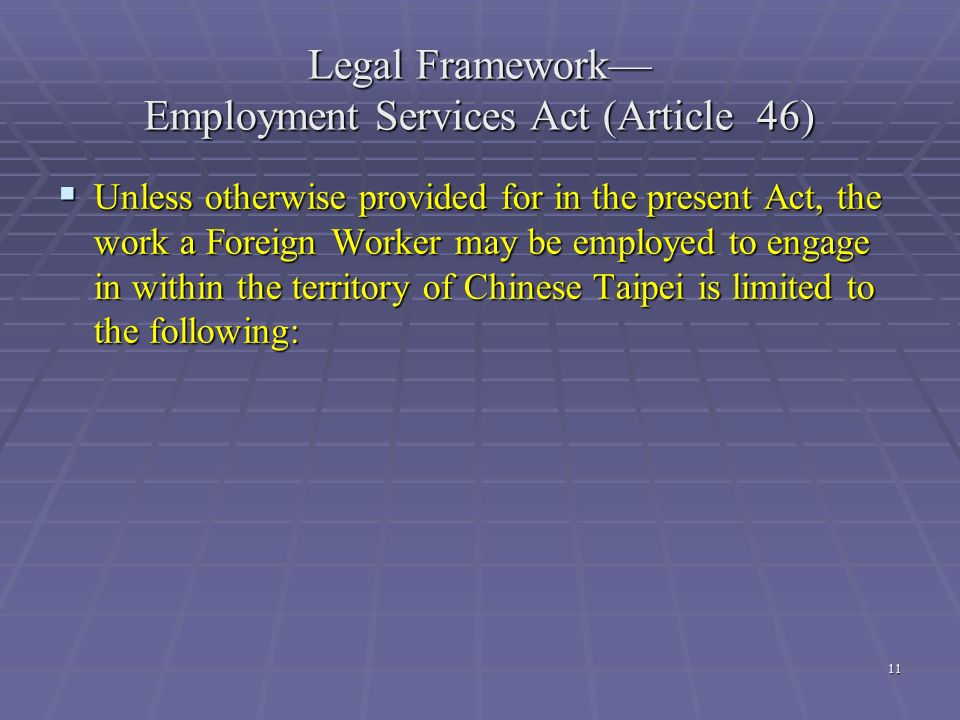 Legal Framework— Employment Services Act (Article 46)