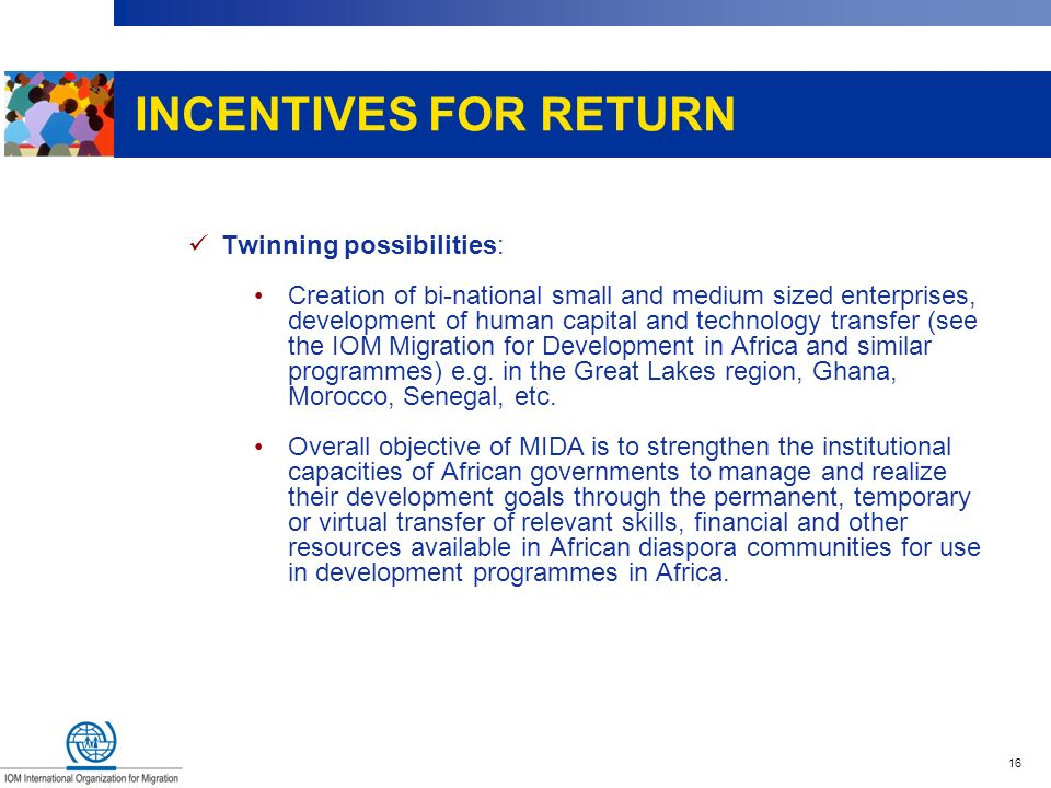 INCENTIVES FOR RETURN Twinning possibilities:
