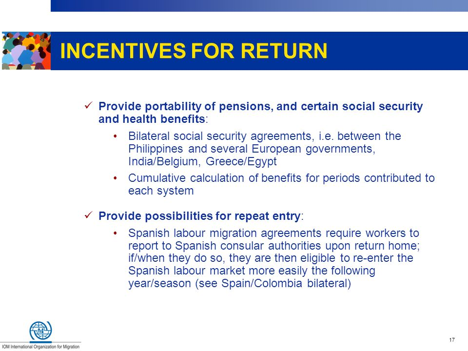 INCENTIVES FOR RETURN Provide portability of pensions, and certain social security and health benefits: